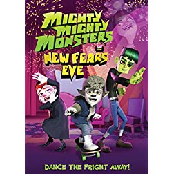 Mighty Mighty Monsters: New Fear's Eve