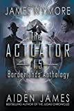img - for The Actuator 1.5: Borderlands Anthology book / textbook / text book