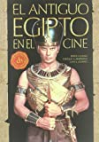 img - for El Antiguo Egipto en el cine book / textbook / text book