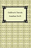 Gullivers Travels [with Biographical Introduction]
