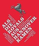 Als die Royals aus Hannover kamen: Vier Bände im Schuber