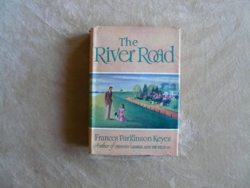 The River Road by Frances Parkinson Keyes