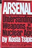 Arsenal, understanding weapons in the nuclear age (067143912X) by Tsipis, Kosta