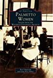 Palmetto Women (South Carolina) (0738500356) by Chepesiuk, Ron