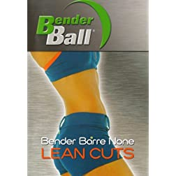 Bender Ball: Bender Barre None - Lean Cuts