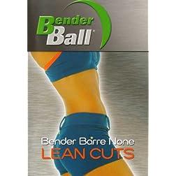 Bender Ball: Bender Barre None - Lean Cuts