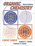img - for Organic Chemistry: A Brief Course book / textbook / text book