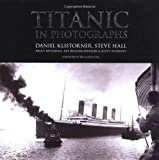 img - for Titanic in Photographs (Titanic Collection) by Daniel Klistorner ( 2011 ) Hardcover book / textbook / text book