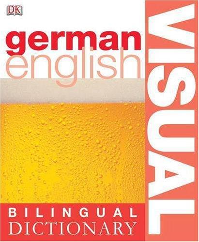 German-English Visual Bilingual Dictionary (DK Bilingual Dictionaries)