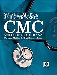Solved Papers & 5 Practice Sets CMC (Vellore & Ludhiana) [Christian Medical College] Entrance Exam