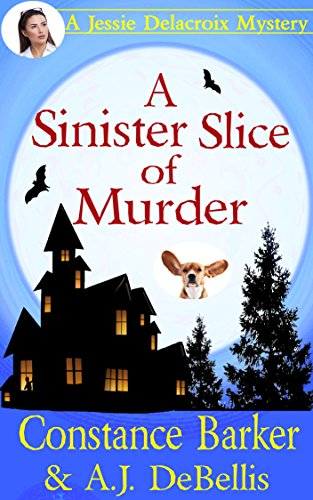 A Sinister Slice Of Murder by Constance Barker & A.J. Debellis ebook deal