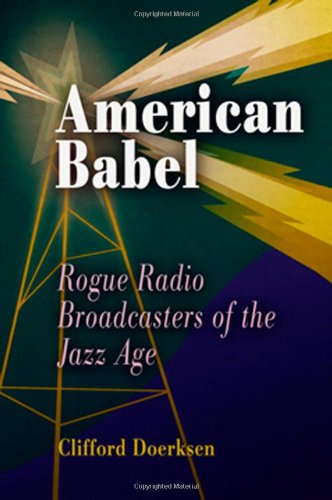 American Babel: Rogue Radio Broadcasters Of The Jazz Age front-528763