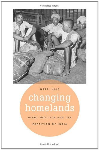 changing-homelands-hindu-politics-and-the-partition-of-india-by-neeti-nair-2011-04-01