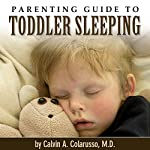 Parenting Guide to Toddler Sleeping | Calvin A. Colarusso