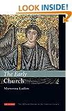 The Early Church (I.B Tauris History of the Christian Church)
