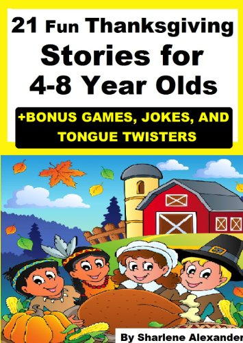 Sharlene Alexander - 21 Fun Thanksgiving Stories for 4-8 Years Olds