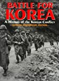img - for Battle for Korea: A History of the Korean Conflict by Robert J. Dvorchak (2000-04-04) book / textbook / text book