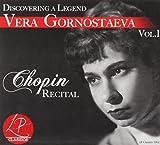 Discovering a Legend: Chopin Recital 1 Vera Gornostaeva
