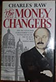 The Moneychangers: How the Vatican Bank Enabled Roberto Calvi to Steal 250 Million Dollars for the Heads of the P2 Masonic Lodge