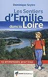 echange, troc Dominique Seytre - Les sentiers d'Emilie dans la Loire
