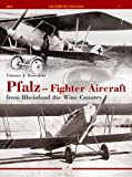 Tomasz. J Kowalski Pfalz Fighter Aircraft from Rheinland the Wine Country (Legends of Aviation)