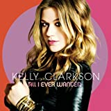 Kelly Clarkson All I Ever Wanted (Dlx) (Snyc)