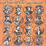 The Sixteen Men Of Tain By Allan Holdsworth (2000-03-20)