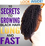 10 Secrets to Growing Black Hair Long...