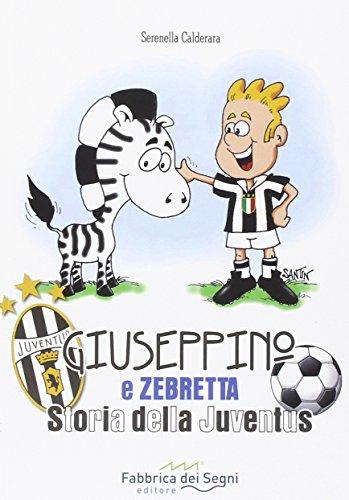 Giuseppino e Zebretta Storia della Juventus PDF