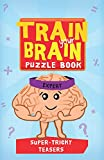 img - for Train Your Brain: Super Tricky Teasers: Expert (Train Your Brain Puzzle Books) book / textbook / text book
