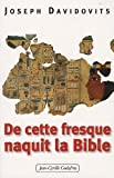 echange, troc Joseph Davidovits - De cette fresque naquit la Bible