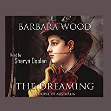 The Dreaming (       UNABRIDGED) by Barbara Wood Narrated by Sharyn Doolan