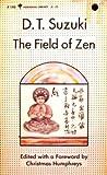 The field of Zen (0901032018) by D. T. Suzuki