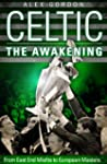 Celtic: The Awakening: From East End...