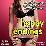 Happy Endings: The World of Erotic Massage Parlors | Joe Monger