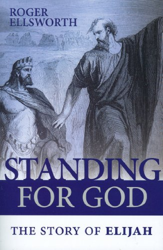 Standing for God: The Story of Elijah