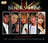 Up Until Now.....The 30th Anniversary Hits Collection Bucks Fizz