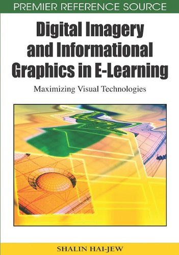 Digital Imagery and Informational Graphics in E-learning: Maximizing Visual Technologies (Premier Reference Source)