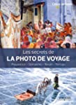 Les secrets de la photo de voyage : P...