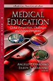 img - for Medical Education: Global Perspectives, Challenges and Future Directions (Health Care Issues, Costs and Access) book / textbook / text book