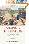 Shaping the Nation: England 1360-1461...
