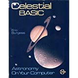 Celestial BASIC: Astronomy on Your Computerby Eric Burgess
