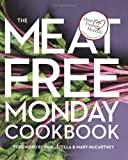 img - for The Meat Free Monday Cookbook: A Full Menu for Every Monday of the Year book / textbook / text book