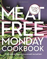 The Meat Free Monday Cookbook: A Full Menu for Every Monday of the Year