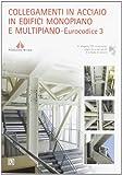 Collegamenti in acciaio in edifici monopiano e multipiano. Eurocodice 3. Con CD-ROM