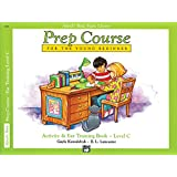 Alfred's Basic Piano Prep Course Activity and Ear Training, Bk C: For the Young Beginner