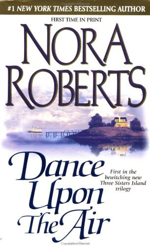 Nora Roberts - Dance Upon the Air