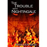 The Trouble with Nightingale ~ Amaleen Ison