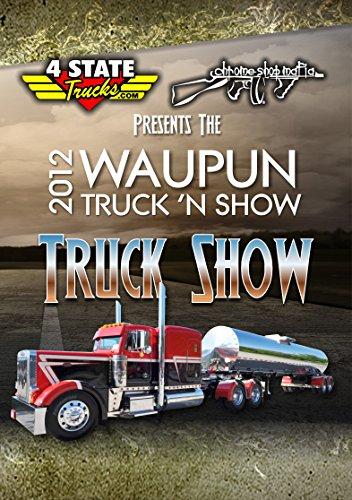 Waupun Truck N' Show 2012 Truck Show