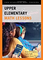 Upper Elementary Math Lessons: Case Studies of Real Teaching Front Cover